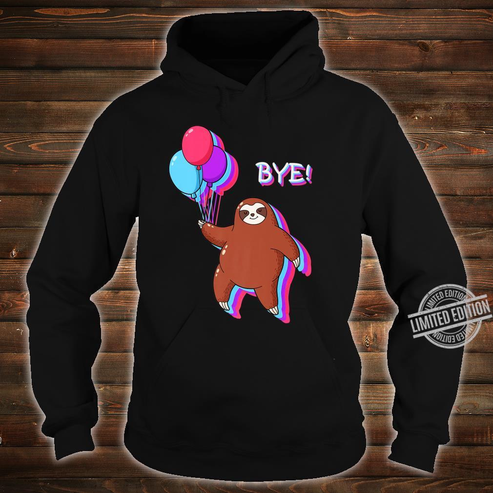 Bye Sloth Floating Away from 2020 Shirt hoodie