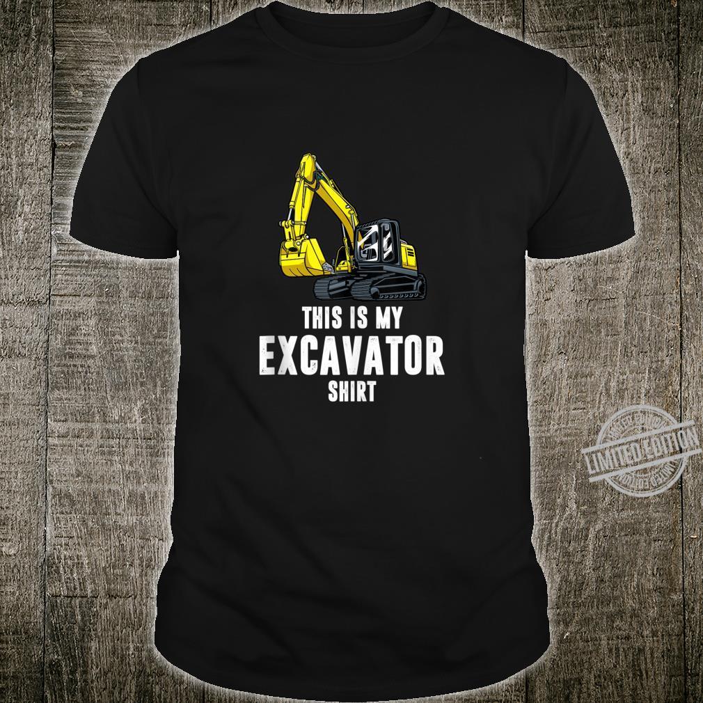 Men & boys This is my Excavator Shirt