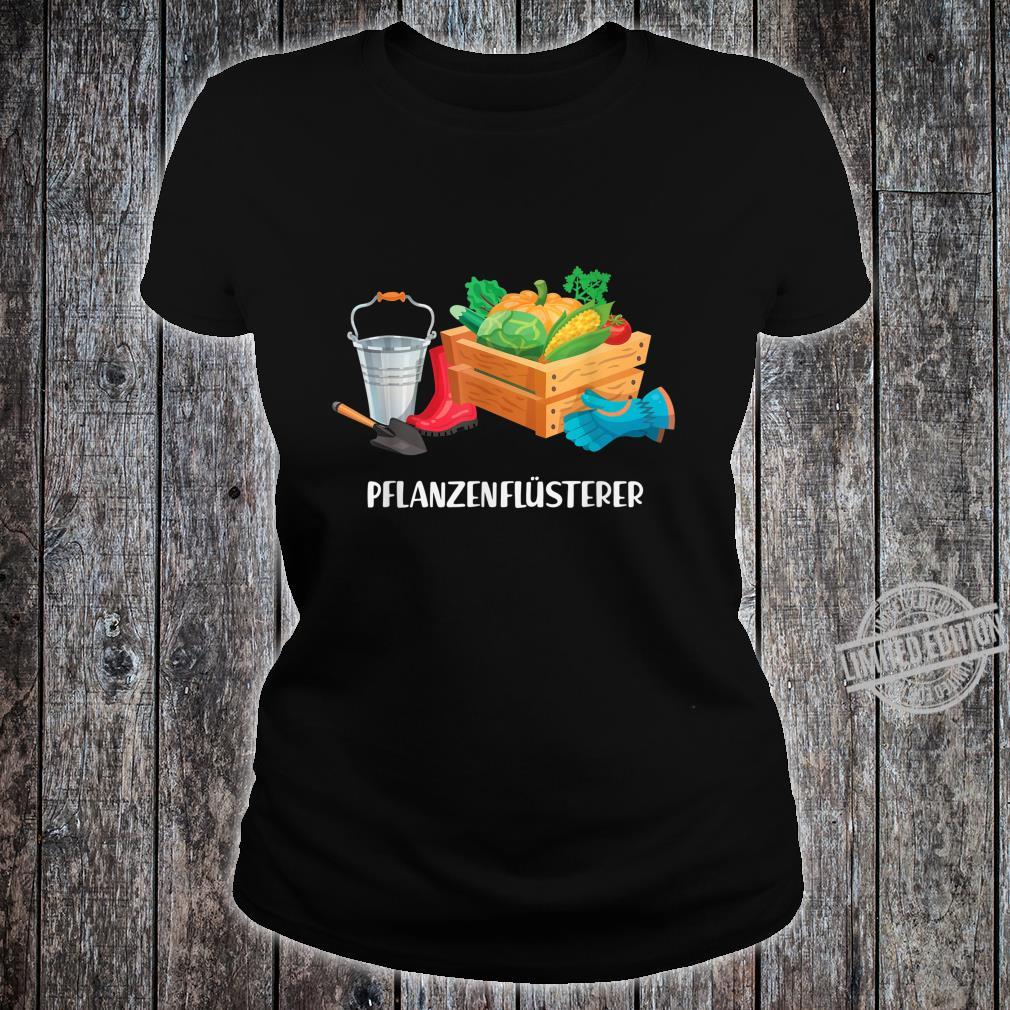 Pflanzenflüsterer Garten Gärtner Hobbygärtner Rasen Geschenk Shirt ladies tee