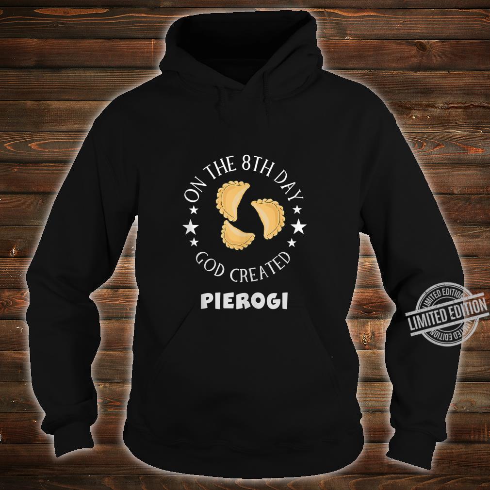 Pierogi Polish Food Christian Quote Poland Shirt hoodie