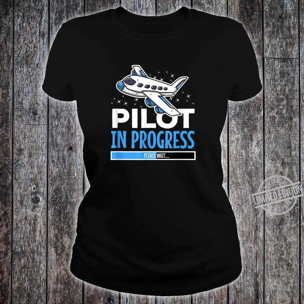 Pilot in Progress für Flugschüler Shirt ladies tee