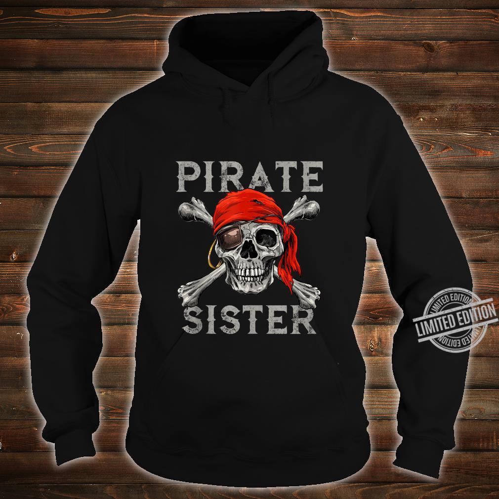Pirate Sister Girl Shirt Jolly Roger Skull & Crossbones Shirt hoodie