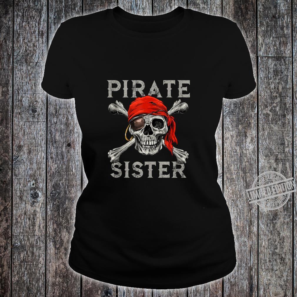 Pirate Sister Girl Shirt Jolly Roger Skull & Crossbones Shirt ladies tee