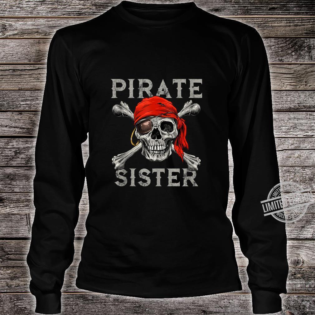 Pirate Sister Girl Shirt Jolly Roger Skull & Crossbones Shirt long sleeved