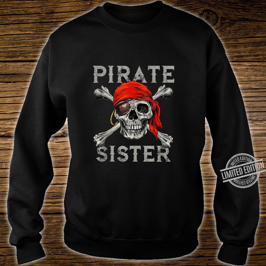 Pirate Sister Girl Shirt Jolly Roger Skull & Crossbones Shirt sweater
