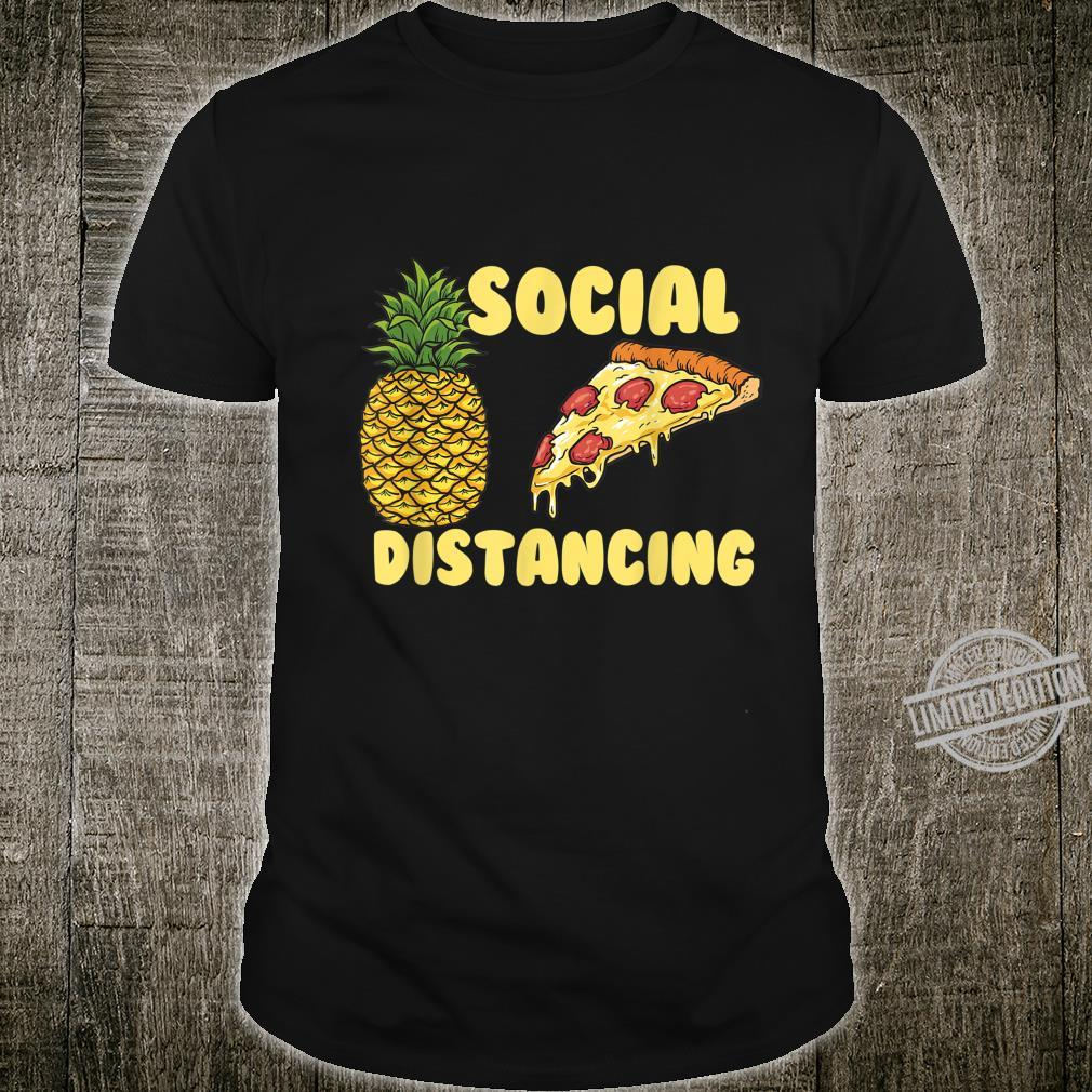 Pizza Social Distancing Pineapple Restaurant Shirt