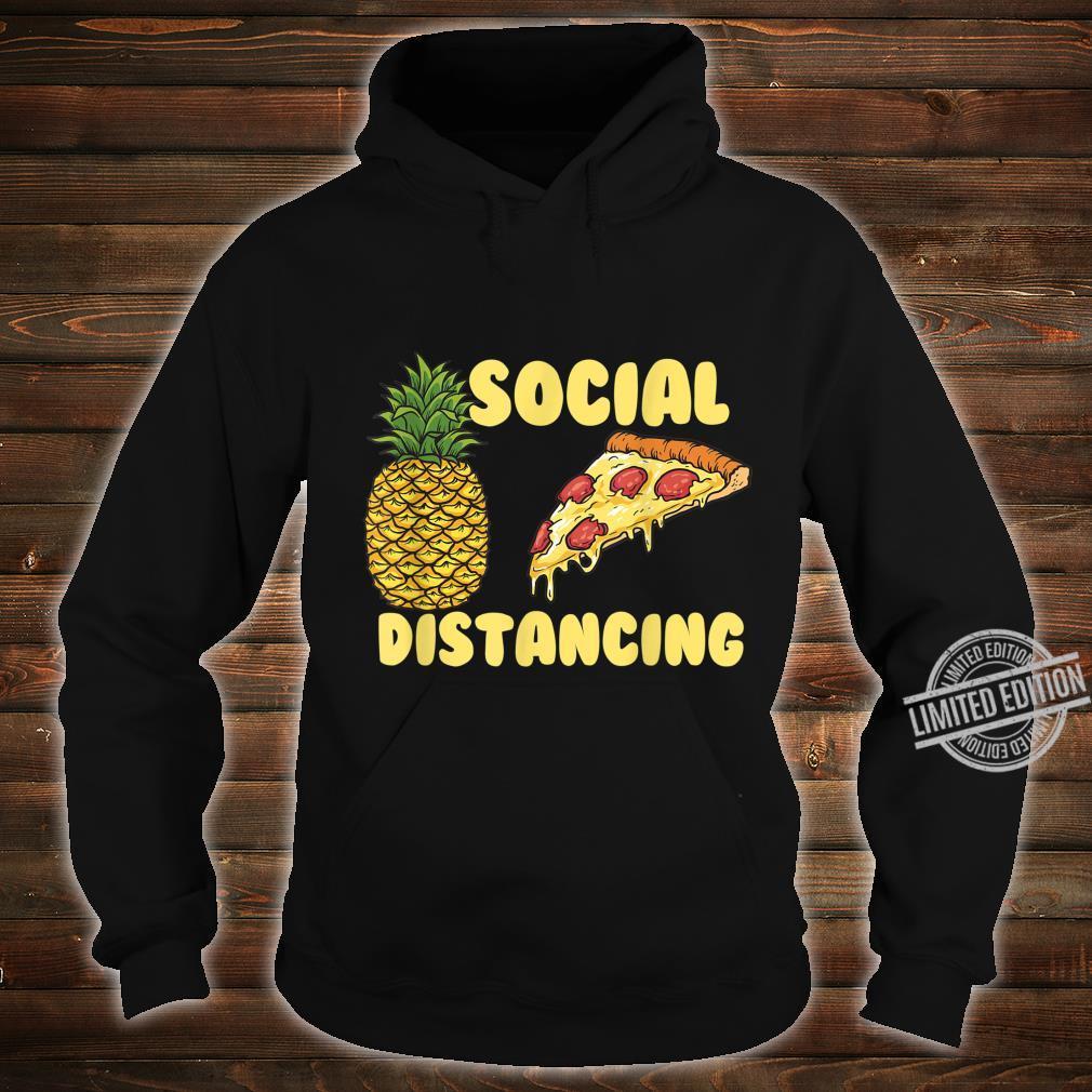 Pizza Social Distancing Pineapple Restaurant Shirt hoodie