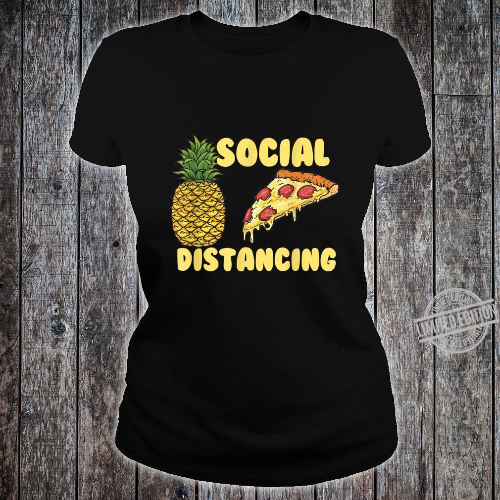 Pizza Social Distancing Pineapple Restaurant Shirt ladies tee