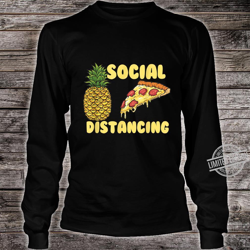 Pizza Social Distancing Pineapple Restaurant Shirt long sleeved