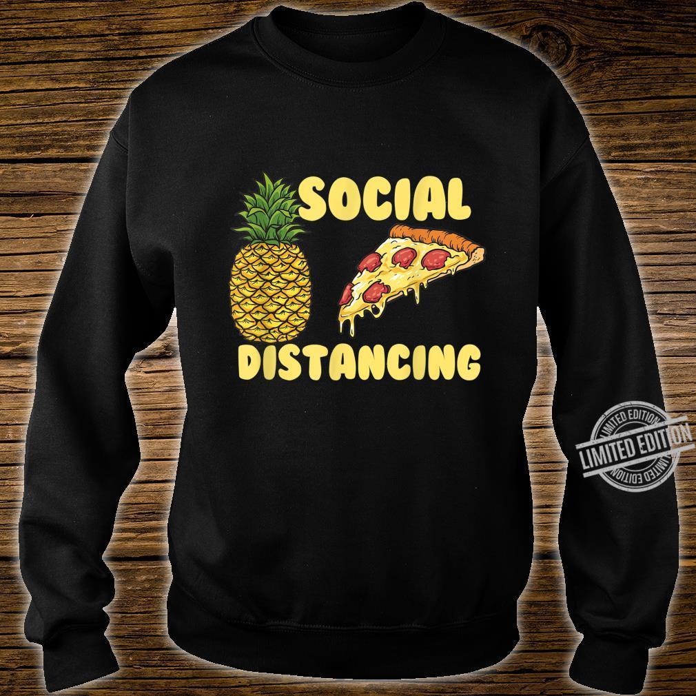 Pizza Social Distancing Pineapple Restaurant Shirt sweater
