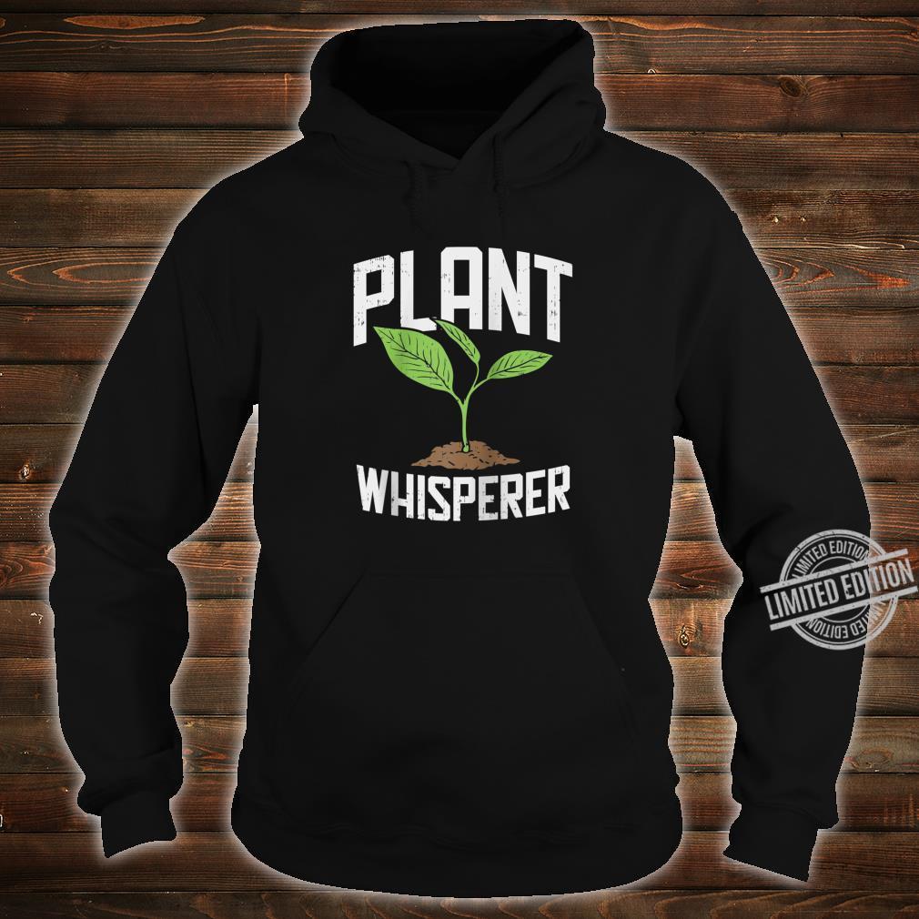 Plant Whisperer, Hobby Gardening Shirt hoodie