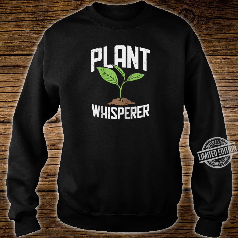Plant Whisperer, Hobby Gardening Shirt sweater
