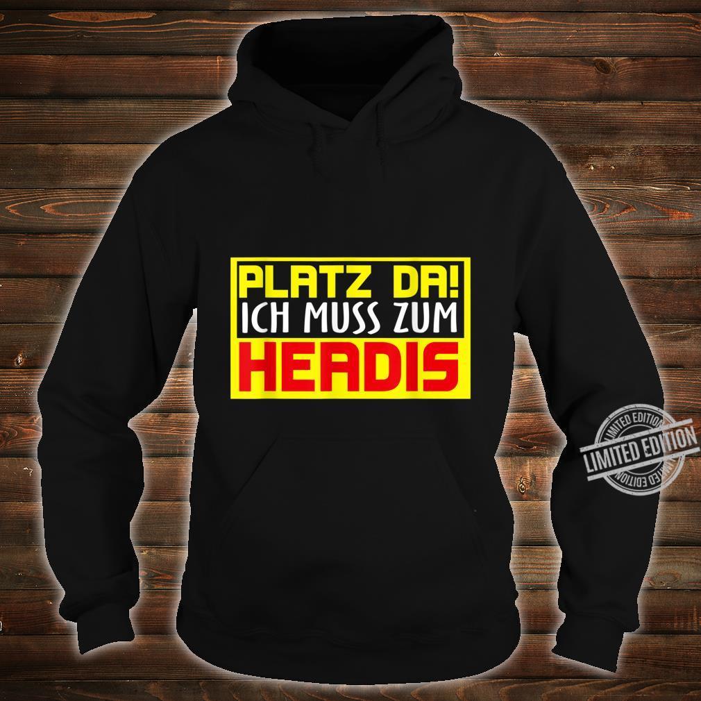 Platz da ich muss zum Headis Sport Ball lustiges Spieler Shirt hoodie