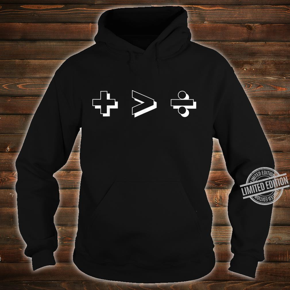 Plus Greater Than Divide Together Beats Divided Art Shirt hoodie