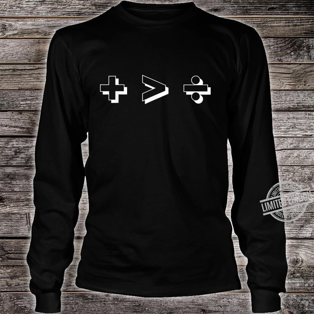 Plus Greater Than Divide Together Beats Divided Art Shirt long sleeved