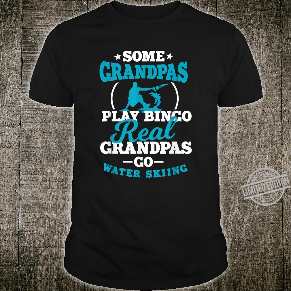 Some Grandpas Play Bingo Real Grandpas Go Water Skiing Shirt