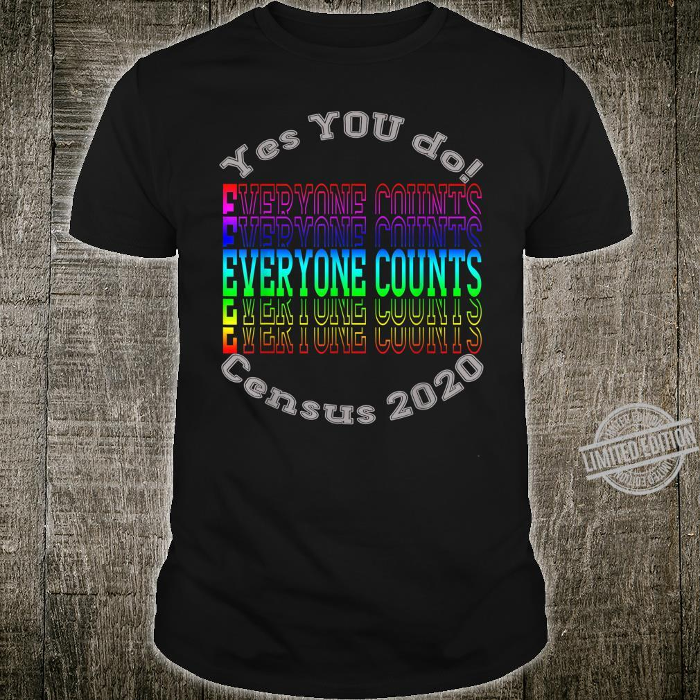 Yes You Do Everyone Counts Census 2020 Commemorative Shirt